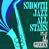 Smooth Jazz All Stars Play Al Green by Smooth Jazz Allstars