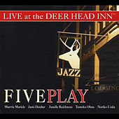 Play & Download Live At the Deer Head Inn by Five Play | Napster