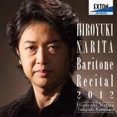 Play & Download Hiroyuki Narita Baritone Recital 2012 by Tadayuki Kawahara | Napster