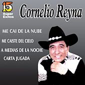 Play & Download 15 Super Éxitos by Cornelio Reyna | Napster