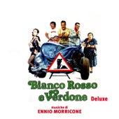 Play & Download Bianco Rosso e Verdone (Deluxe) (Colonna sonora originale del film) by Ennio Morricone | Napster