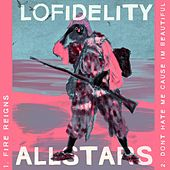 Fire Reigns by Lo Fidelity Allstars