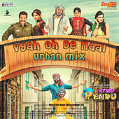 Vyah Oh De Naal - Urban Mix (From
