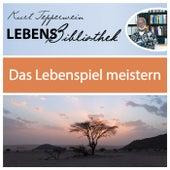 Lebens Bibliothek - Das Lebenspiel meistern by Kurt Tepperwein