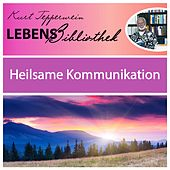 Play & Download Lebens Bibliothek - Heilsame Kommunikation by Kurt Tepperwein | Napster