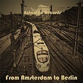 Play & Download From Amsterdam to Berlin by Various Artists | Napster