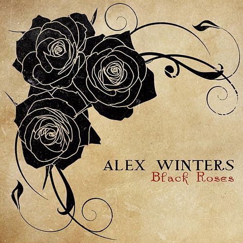 Play & Download Black Roses by Alex Winters | Napster