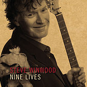 Play & Download Nine Lives by Steve Winwood | Napster