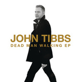 Play & Download Dead Man Walking - EP by John Tibbs | Napster