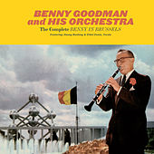 The Complete Benny in Brussels (Live) by Benny Goodman