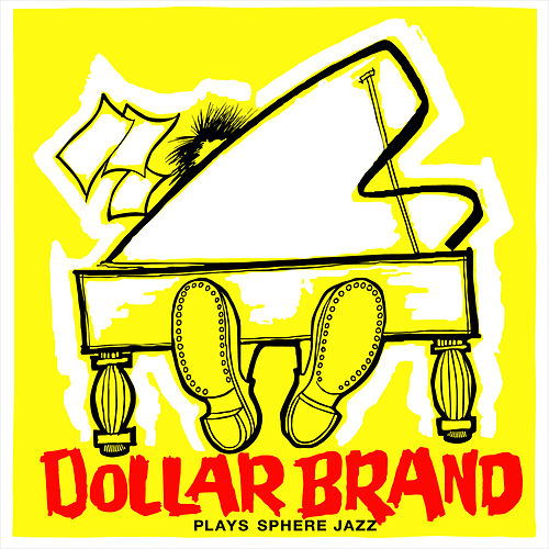 Play & Download Dollard Brand Plays Sphere Jazz + Jazz Epistle - Verse 1 by Dollar Brand | Napster