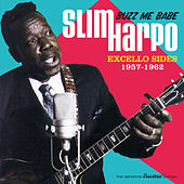 Play & Download Buzz Me Babe: Excello Sides 1957 - 1962 by Slim Harpo | Napster
