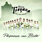 Play & Download Pasame un Bote by Banda Troyana | Napster
