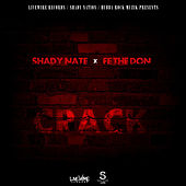 Play & Download Crack (feat. Fe the Don) by Shady Nate | Napster
