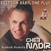 Play & Download Bsahtek Bsahtek by Cheb Nadir | Napster