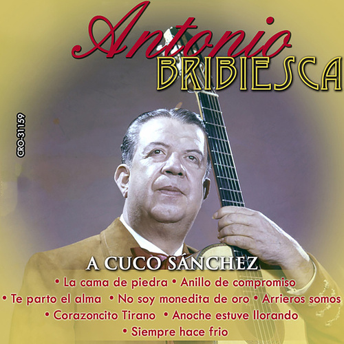 Play & Download Antonio Bribiesca Interpreta a Cuco Sanchez by Antonio Bribiesca | Napster