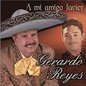 Play & Download A Mi Amigo Javier by Gerardo Reyes | Napster