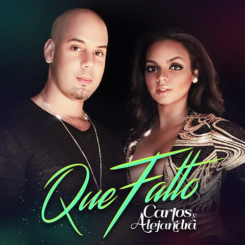 Play & Download Que Falto by Carlos Y Alejandra | Napster