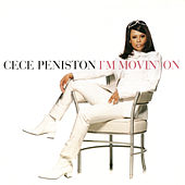 I'm Movin' On by CeCe Peniston