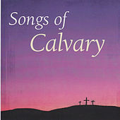 Songs of Calvary by Nashville Singers