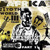 Play & Download Africa to the World - Volume 3 (Part 1) by Various Artists | Napster