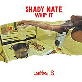 Play & Download Whip It by Shady Nate | Napster