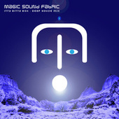 Play & Download Itty Bitty Box (Deep House Mix) by Magic Sound Fabric | Napster
