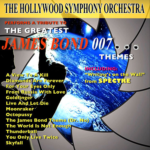 The Greatest James Bond 007 Themes by Hollywood Symphony Orchestra