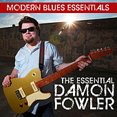 Play & Download Modern Blues Essentials: The Essential Damon Fowler by Damon Fowler | Napster
