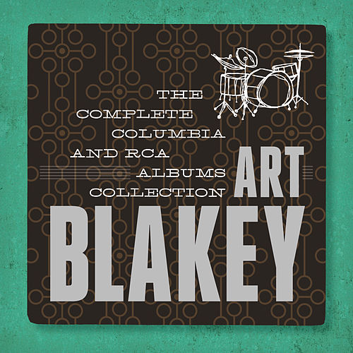 Art Blakey: The Complete Columbia & RCA Victor Albums Collectiion by Art Blakey