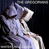Play & Download Winter Chill Lounge by The Gregorians | Napster