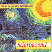 Play & Download Microcosmi by Corale Polifonica Valchiusella | Napster