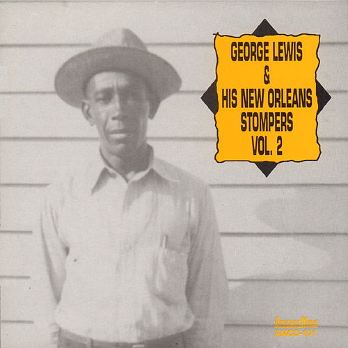 George Lewis and His New Orleans Stompers, Vol. 2 by George Lewis