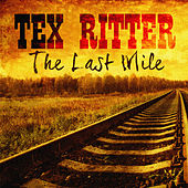 The Last Mile von Tex Ritter