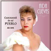 Play & Download Canciones de Mi Pueblo by Aida Cuevas | Napster