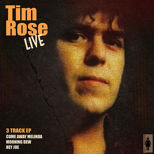 Play & Download Tim Rose Live by Tim Rose | Napster