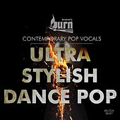 Burn Series: Ultra Stylish Dance Pop by Various Artists