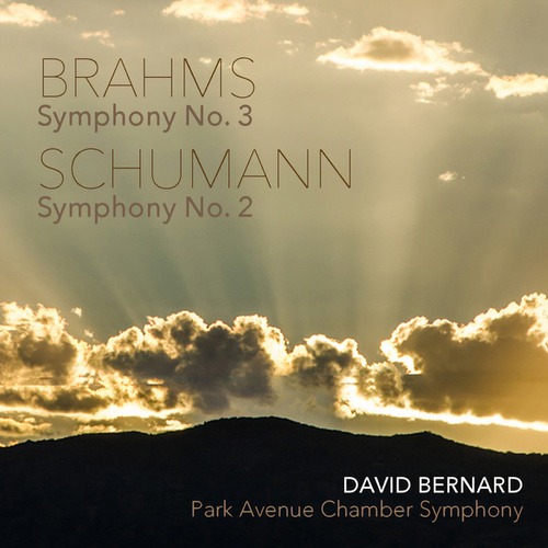 Play & Download Schumann: Symphony No. 2 in C Major, Op. 61 - Brahms: Symphony No. 3 in F Major, Op. 90 by Park Avenue Chamber Symphony | Napster