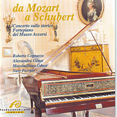 Play & Download Da Mozart a Schubert: Concerto Sullo Storico Fortepiano del Museo Accorsi by Various Artists | Napster