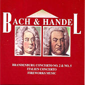 Play & Download Bach & Handel, Brandenburg Concerto No. 2 & No. 5, Italien Concerto , Fireworks Music by Dubravka Tomsic | Napster