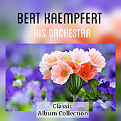 Play & Download Classic Album Collection by Bert Kaempfert | Napster