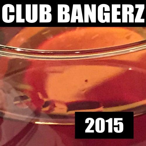 Club Bangerz 2015 by Various Artists