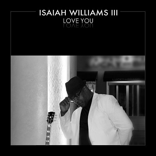 Play & Download Love You by Isaiah Williams III | Napster