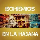 Bohemios en la Habana by Various Artists