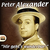 Play & Download Mir geht's wunderbar by Peter Alexander | Napster