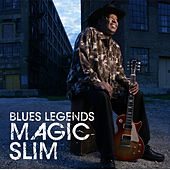 Play & Download Blues Legends: Magic Slim by Magic Slim | Napster