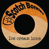 Play & Download Ice Cream Love by Mungo's Hi-Fi | Napster