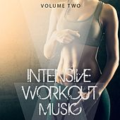 Intensive Workout Music, Vol. 2 (Awesome Motivation Tracks) by Various Artists