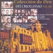 Colección de Oro del Criollismo, Vol. 3 by Various Artists