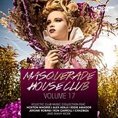 Play & Download Masquerade House Club, Vol. 17 by Various Artists | Napster